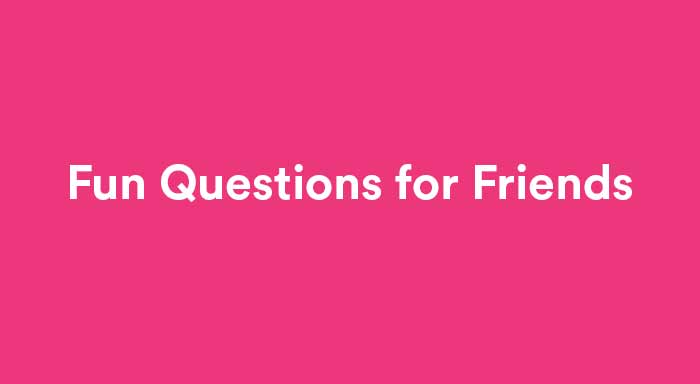 fun questions to ask friends featured image