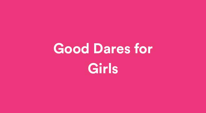 good dares list for girls featured image