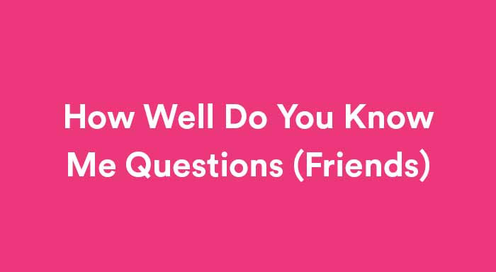 how well do you know me questions for friends featured image